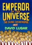 The Clone Catastrophe: Emperor of the Universe