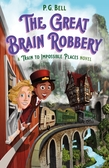 The Great Brain Robbery: A Train to Impossible Places Novel