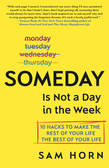 Someday Is Not a Day in the Week