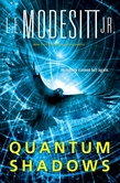 L. E. Modesitt, Jr.: Quantum Shadows