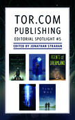 Tor.com Publishing Editorial Spotlight #5