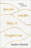 Joseph and the Way of Forgiveness