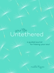 Your Life Untethered