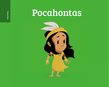 Pocket Bios: Pocahontas