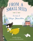 From a Small Seed - The Story of Eliza Hamilton