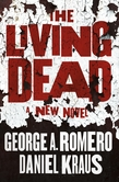 George A. Romero and Daniel Kraus: The Living Dead