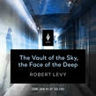 The Vault of the Sky, the Face of the Deep