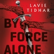 By Force Alone