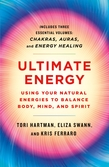 Ultimate Energy: Using Your Natural Energies to Balance Body, Mind, and Spirit