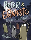 Peter & Ernesto: Sloths in the Night