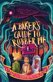 A Baker's Guide to Robber Pie