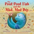 The Pout-Pout Fish and the Mad, Mad Day