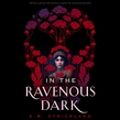In the Ravenous Dark
