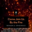 Come Join Us By The Fire Season 2, Originals