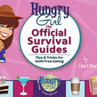 Hungry Girl: The Official Survival Guides