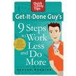 Get-It-Done-Guy's 9 Steps to Work Less and Do More