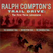 Ralph Compton's Trail Drive: The First Three Adventures