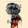 At the End of Babel