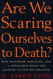 Are We Scaring Ourselves to Death?