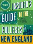 The Insider's Guide to the Colleges of New England