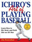 Ichiro's Art of Playing Baseball
