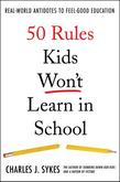 50 Rules Kids Won't Learn in School