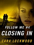 Follow Me #4: Closing In