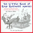 The Little Book of Bad Business Advice