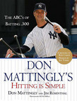 Don Mattingly's Hitting Is Simple