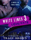 White Lines 3: Love/Fate