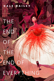 The End of the End of Everything