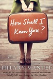 How Shall I Know You?: A Short Story