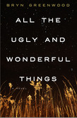 All the Ugly and Wonderful Things