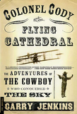Colonel Cody and the Flying Cathedral