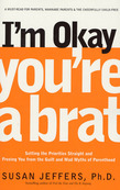 I'm Okay, You're a Brat!