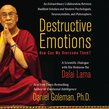 Destructive Emotions: How Can We Overcome Them?