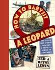 How to Babysit a Leopard