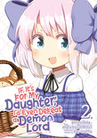 If It's for My Daughter, I'd Even Defeat a Demon Lord (Manga) Vol. 2