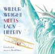 Wilbur Wright Meets Lady Liberty