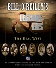 Bill O'Reilly's Legends and Lies: The Real West