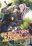 Skeleton Knight in Another World (Light Novel) Vol. 3