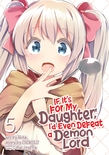 If It's for My Daughter, I'd Even Defeat a Demon Lord (Manga) Vol. 5