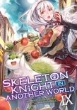 Skeleton Knight in Another World (Light Novel) Vol. 9