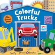 Tiny Tots Peep-Through: Colorful Trucks
