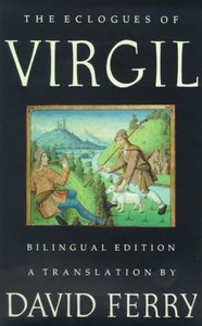 The Eclogues of Virgil (Bilingual Edition)