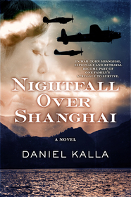 Nightfall Over Shanghai by Daniel Kalla