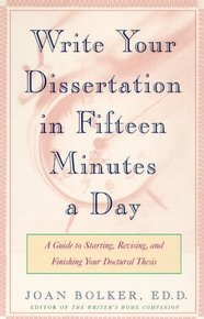 Writing Your Dissertation in Fifteen Minutes a Day