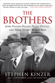 The Brothers: John Foster Dulles, Allen Dulles, and Their Secret World War