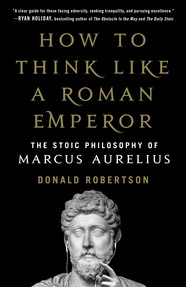 How to Think Like a Roman Emperor