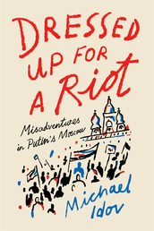 Dressed Up for a Riot Book Cover - Click to open New Releases panel